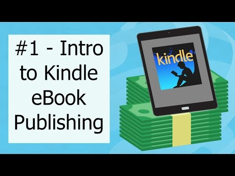 #1 – Introduction to Kindle eBook Publishing for Beginners