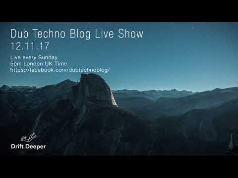 Dub Techno Blog Live Show 116 - 12.11.17