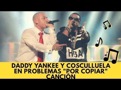Demandan a Daddy Yankee y Cosculluela por el Tema 'A Donde Voy'