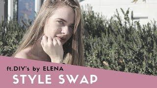 STYLE SWAP ft. DIY's by Elena | Anastasia Tsilimpiou