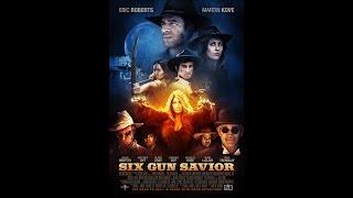 Six Gun Savior - Official Trailer