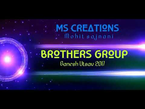 MS CREATIONS -- BROTHERS Group Ganesh Utsav 2017