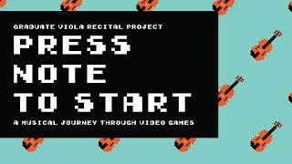 Press Note to START: A Musical Journey Through Video Games । Viola Graduate Recital