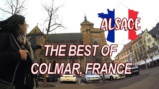 Colmar France - Alsace - Petite Venice Most Beautiful Town In France!