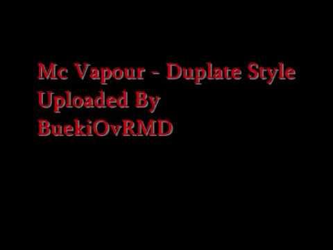 Mc Vapour - Duplate Style