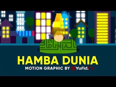 Motion Graphic: Hamba Dunia - Ustadz Muhammad Nuzul Dzikri, Lc.