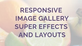 Responsive Image Gallery - Super Effects and Layouts! thumbnail