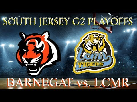 BASKETBALL: NJSIAA GROUP 2: Barnegat Vs  LCMR