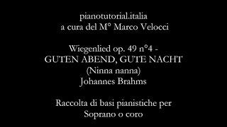 Wiegenlied op. 49 n°4 - GUTEN ABEND, GUTE NACHT (Ninna nanna) - Raccolta di basi pianistiche