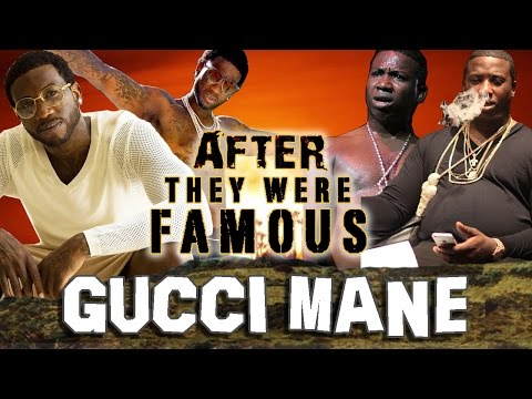 GUCCI MANE – AFTER They Were Famous