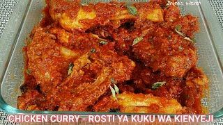 Rosti ya kuku wa kienyeji - Chicken curry