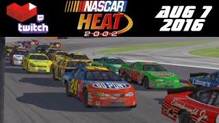 Stream Archive - NASCAR Heat 2002 - 8/7/16