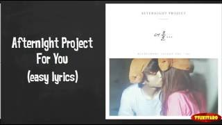 Video Afternight Project - For You Lyrics (easy lyrics) download MP3, 3GP, MP4, WEBM, AVI, FLV April 2018