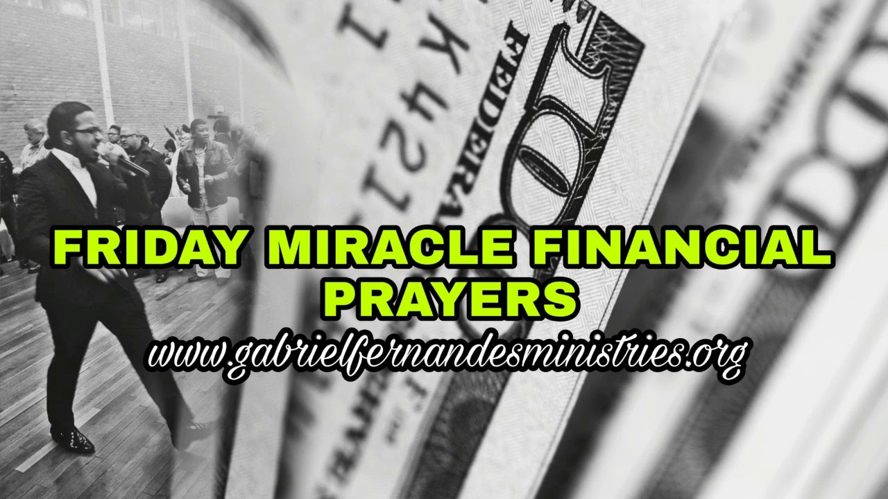 Friday Prophetic and Miracle Financial Prayers   16th March 2018