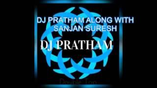 DJ PRATHAM along with SANJAN SURESH DUBSTEP MASHUP PART I