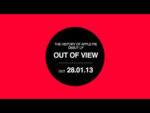 The History Of Apple Pie - Out Of View - Coming Soon