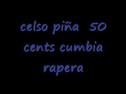 celso piña 50 cents cumbia rapera.wmv