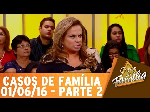 Casos de Família (01/06/16) - Se minha filha casa com essa mulher, pode me esquecer  - Parte 2