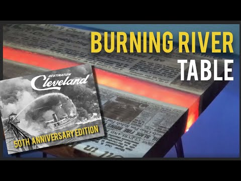Making a *Burning* River Table - Cuyahoga 50th Anniversary