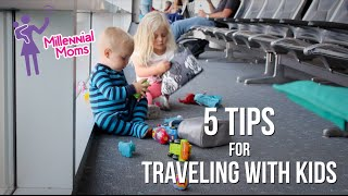 TIPS FOR TRAVELING WITH KIDS | Millennial Moms