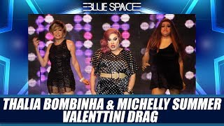 Blue Space Oficial - Thalia Bombinha + Michelly Summer e Valenttini Drag - 13.01.19