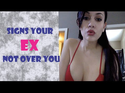 Signs that your ex girlfriend is over you