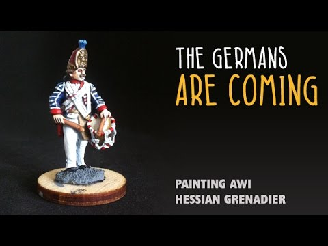 The Germans are coming: Painting an AWI Hessian grenadier