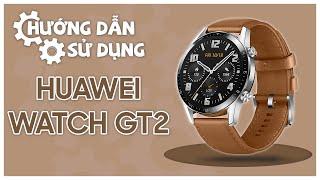 Huawei Watch GT 2 hướng dẫn sử dụng