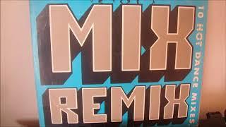 Mix Remix - 1989 - 10 Hot Dance Mixes - (Disco Completo)
