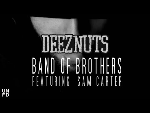 Deez Nuts - Band Of Brothers Feat. Sam Carter [Official Music Video]