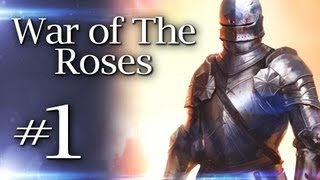 "War of The Roses Ep. 1 ""This is Like Mount and Blade Right?"""