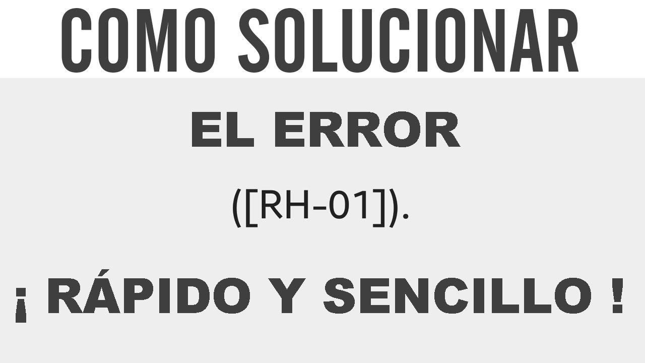 Solucionar El Error RH-01 en el Móvil ( Play Store + Marco servicios ...