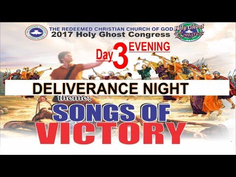 RCCG 2017 HOLY GHOST CONGRESS_ #Day3 Deliverance Night_Songs Of Victory