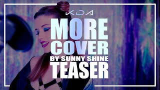 KD/A - MORE (Sunny Shine Cover) | Mixed by TeijiWTF (TEASER)