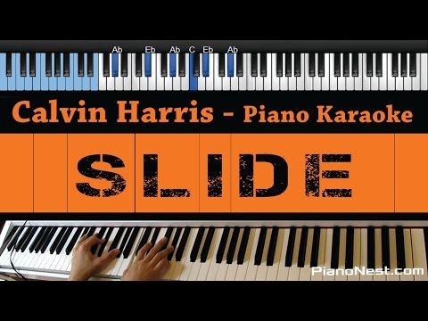 Calvin Harris - Slide (feat. Frank Ocean & Migos) - LOWER Key (Piano Karaoke / Sing Along)