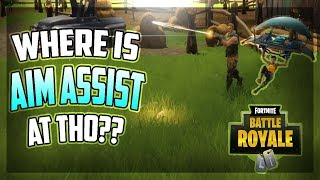 WHERE IS THE AIM ASSIT AT THO?? (Fortnite Battle Royale)