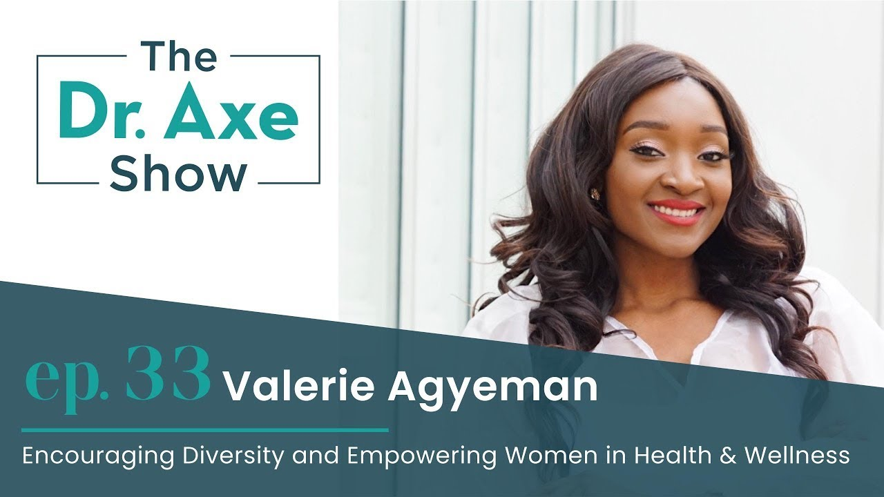 Encouraging Diversity and Empowering Women in Health & Wellness | The Dr. Axe Show | Episode 33