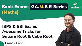 G.A.M.E.R Series: Tricks for Square Root & Cube Root  for IBPS Clerk Main 2019