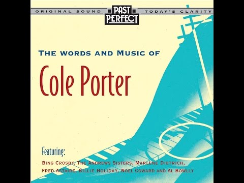 The Words and Music of Cole Porter  1920s, 30s, 40s Past Perfect Full Album