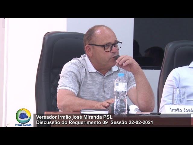 Vereador Irmão José Miranda PSL Discussão Requerimento 09 Sessão 22 02 2021