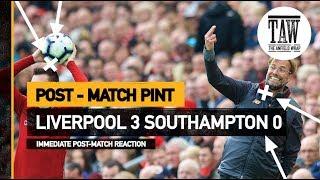 Liverpool 3 Southampton 0 | Post Match Pint
