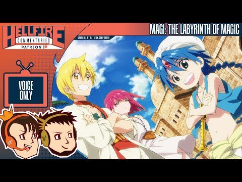 HellfireComms Patreon TV Comms [#128: Magi: The Labyrinth Of Magic, Episodes 4-6] (AUDIO COMMENTARY)