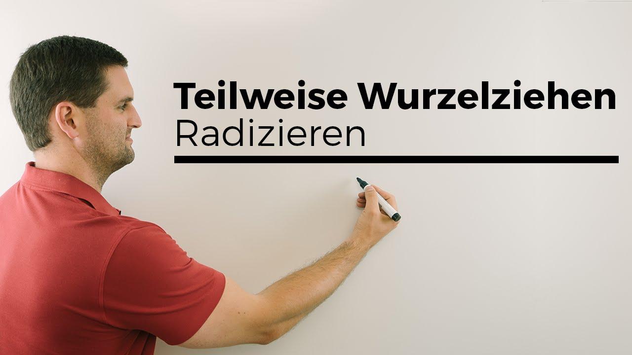 Teilweise Wurzelziehen, Radizieren | Mathe by Daniel Jung - YouTube