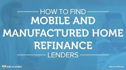 How to Find Mobile and Manufactured Home Refinance Lenders | Ask a Lender