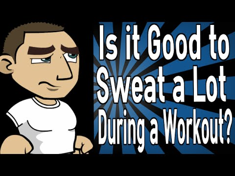 Is it Good to Sweat a Lot During a Workout?
