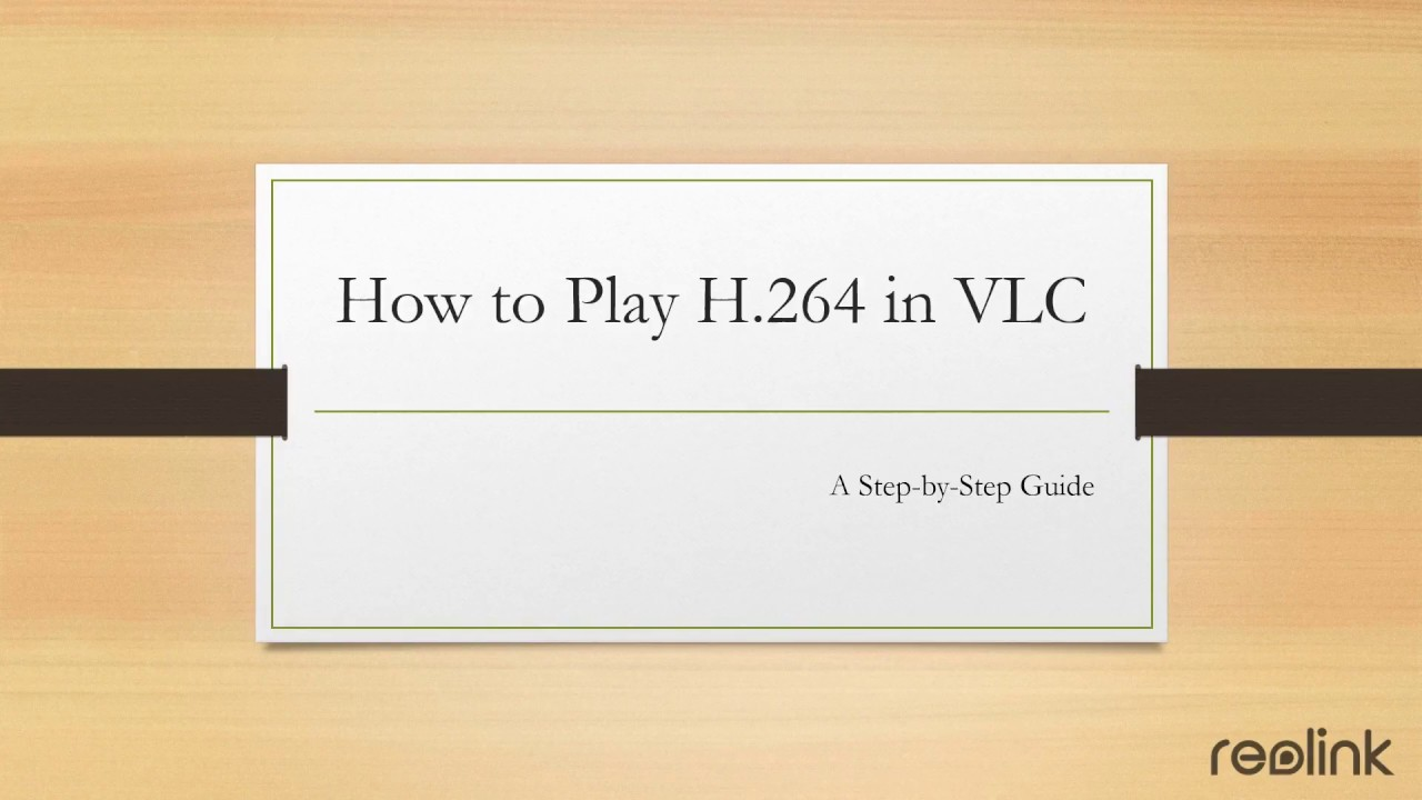 How to Play H 264 Files in VLC: Step-by-Step Guide with Videos
