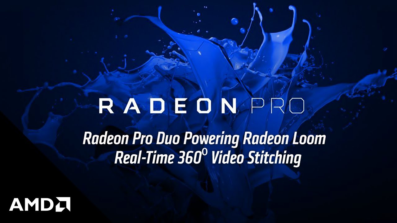 Radeon Pro Duo Powering Radeon Loom, Real-Time 360⁰ Video Stitching