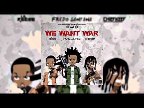 """Chief Keef - """"We Want War"""" Ft. Lil Reese & Fredo"""