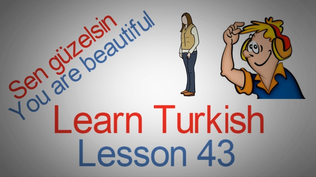 Learn Turkish Lesson 43 -  You are beatiful (Examples of Turkish Pronouns)