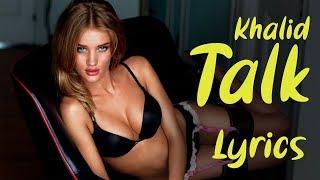 Khalid -Talk | 🅻🆈🆁🅸🅲🆂 Video | Lyrics | Lyrics Video | 8D